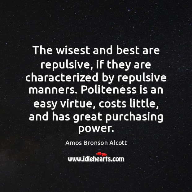Image, The wisest and best are repulsive, if they are characterized by repulsive