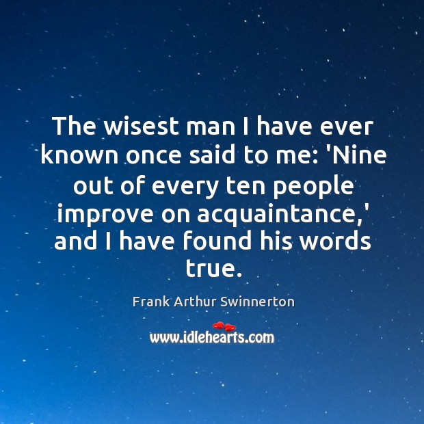 The wisest man I have ever known once said to me: 'Nine Image