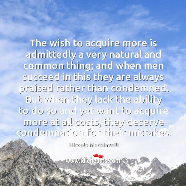 Image, The wish to acquire more is admittedly a very natural and common thing;