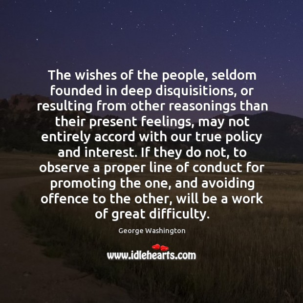 The wishes of the people, seldom founded in deep disquisitions, or resulting Image