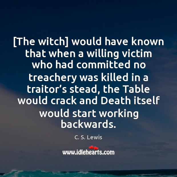 Image, [The witch] would have known that when a willing victim who had