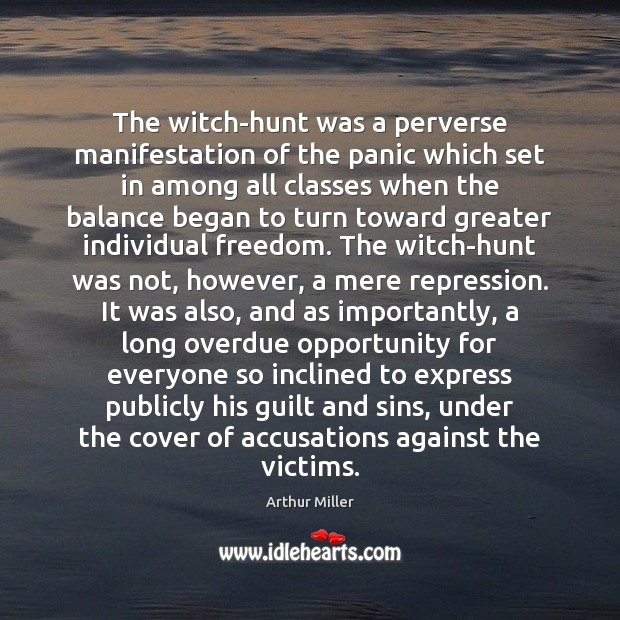 Image, The witch-hunt was a perverse manifestation of the panic which set in