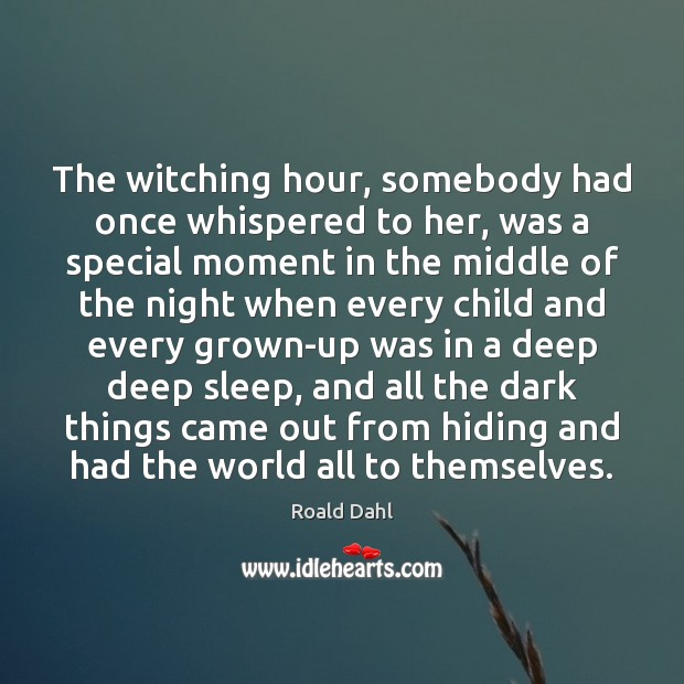 The witching hour, somebody had once whispered to her, was a special Image