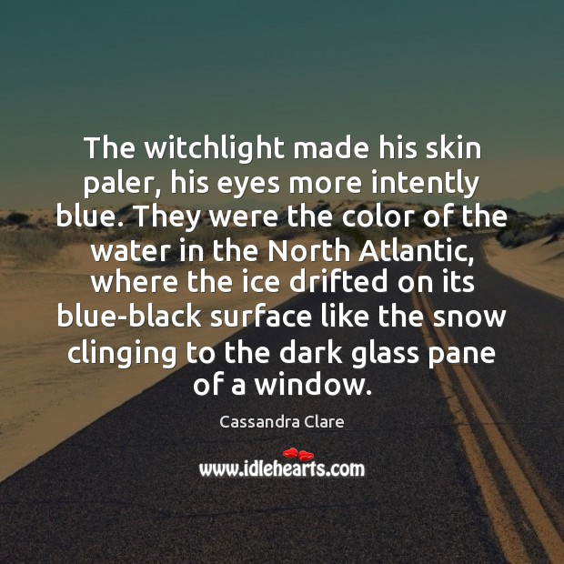 The witchlight made his skin paler, his eyes more intently blue. They Image