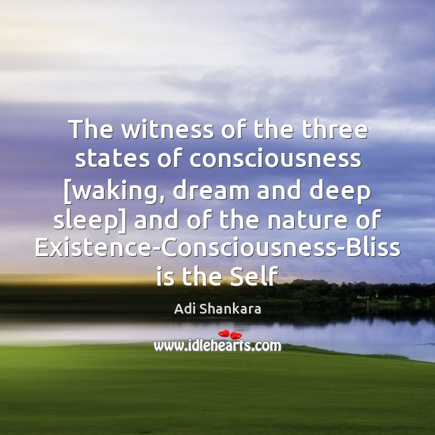 Image, The witness of the three states of consciousness [waking, dream and deep