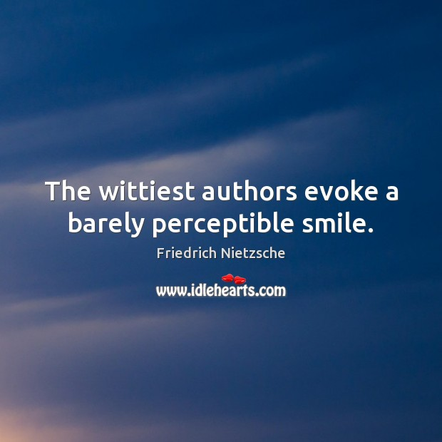 Image, The wittiest authors evoke a barely perceptible smile.
