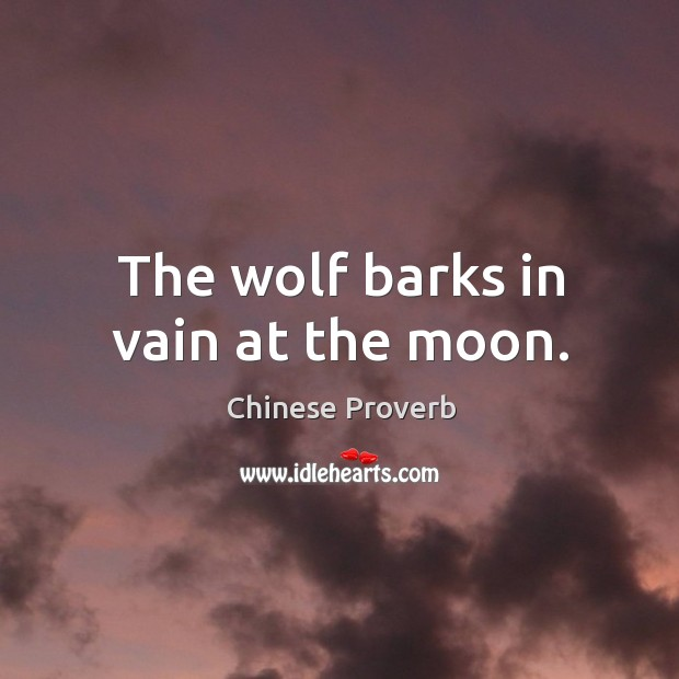 Image, The wolf barks in vain at the moon.