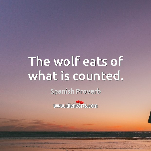 Image, The wolf eats of what is counted.
