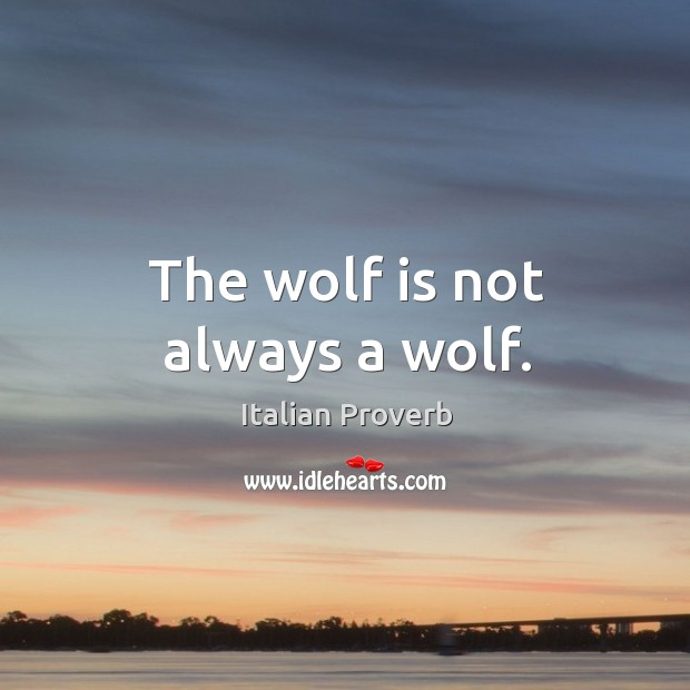 Image, The wolf is not always a wolf.