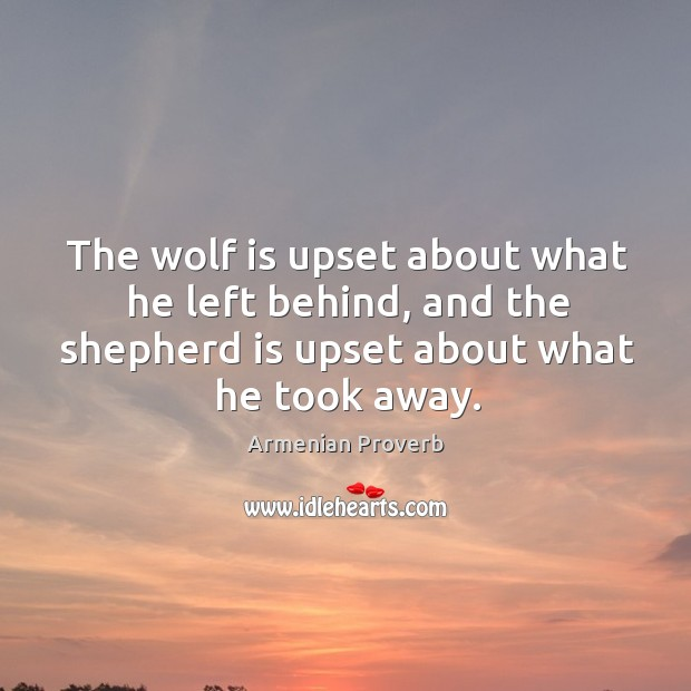 The wolf is upset about what he left behind Armenian Proverbs Image