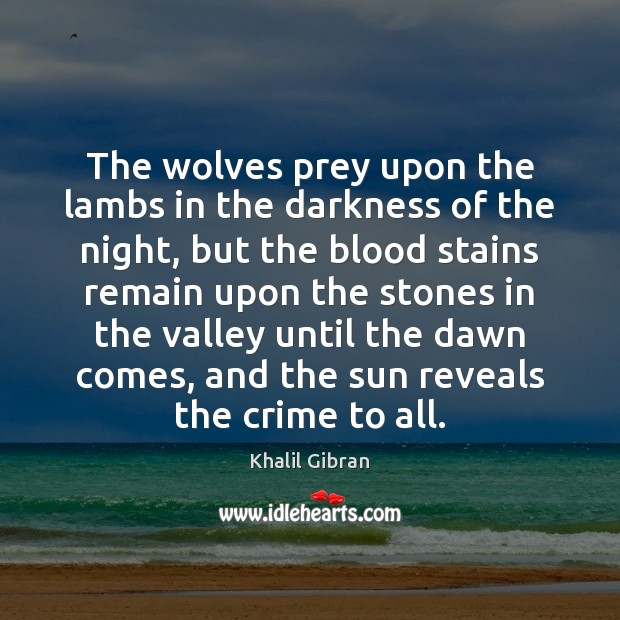 The wolves prey upon the lambs in the darkness of the night, Crime Quotes Image