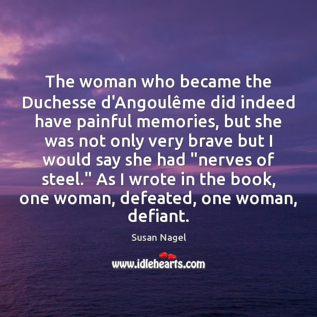 The woman who became the Duchesse d'Angoulême did indeed have painful Image
