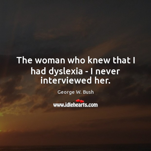 Image, The woman who knew that I had dyslexia – I never interviewed her.