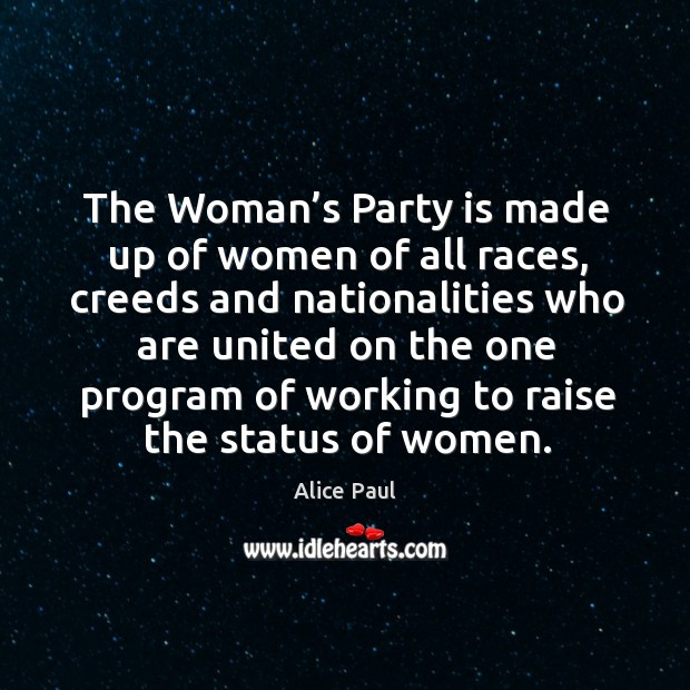 Image, The woman's party is made up of women of all races, creeds and nationalities who are