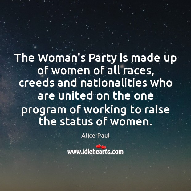 Image, The Woman's Party is made up of women of all races, creeds
