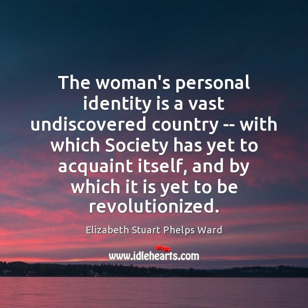 The woman's personal identity is a vast undiscovered country — with which Image