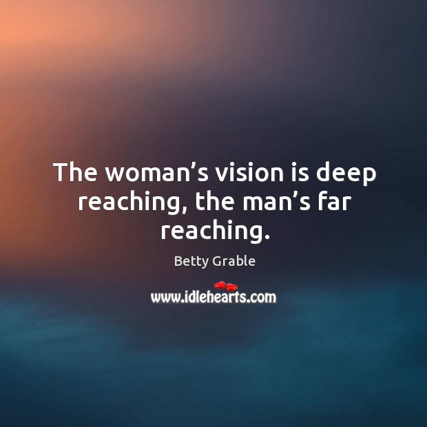 Image, The woman's vision is deep reaching, the man's far reaching.