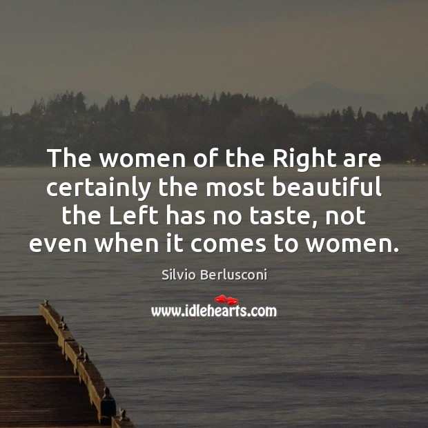 The women of the Right are certainly the most beautiful the Left Image