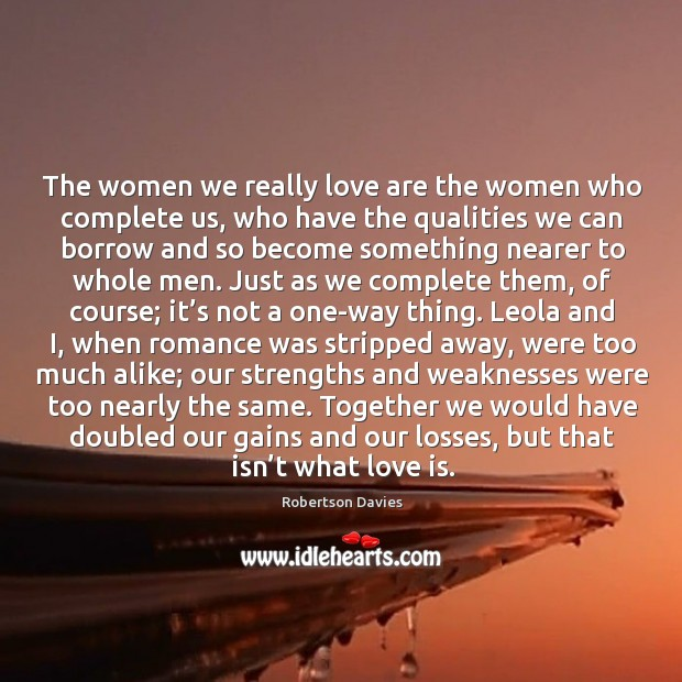 The women we really love are the women who complete us, who Image