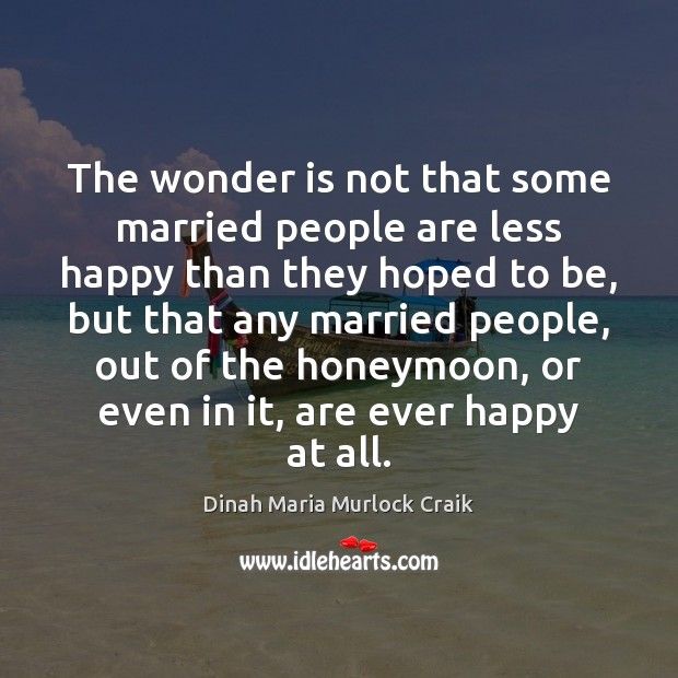 The wonder is not that some married people are less happy than Image