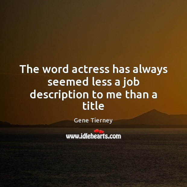 The word actress has always seemed less a job description to me than a title Image
