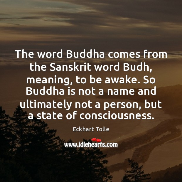 Image, The word Buddha comes from the Sanskrit word Budh, meaning, to be
