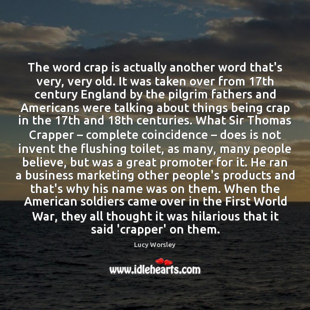 Image, The word crap is actually another word that's very, very old. It