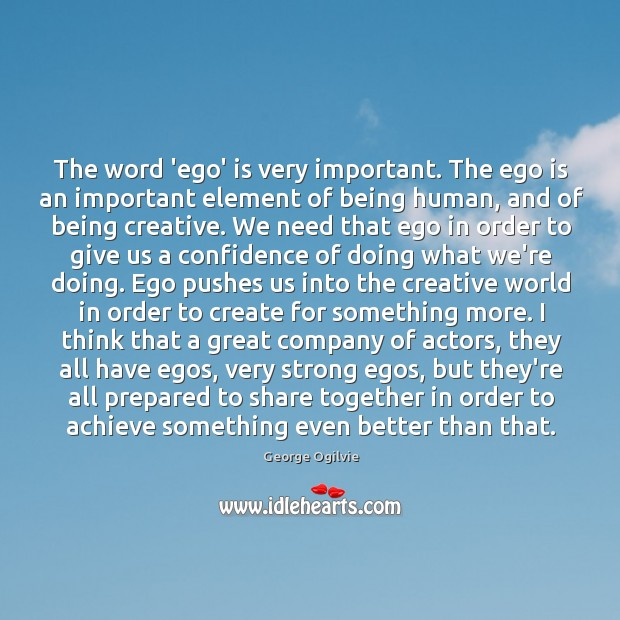The word 'ego' is very important. The ego is an important element Image