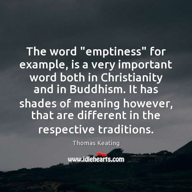 """The word """"emptiness"""" for example, is a very important word both in Thomas Keating Picture Quote"""