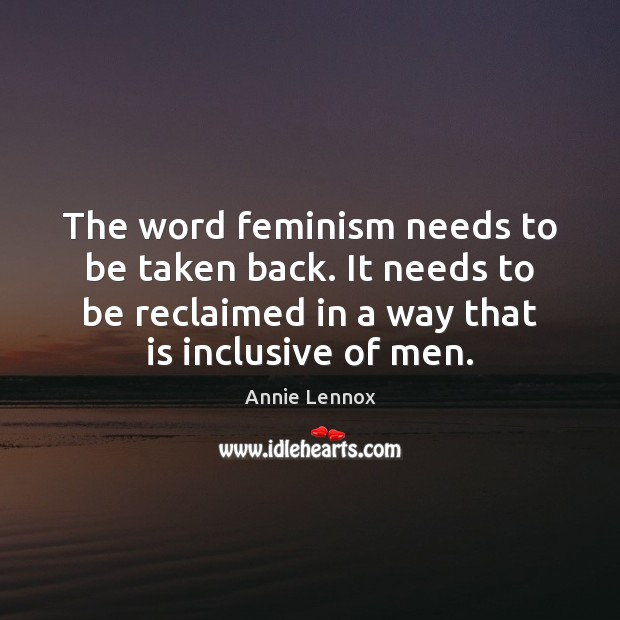 Image, The word feminism needs to be taken back. It needs to be