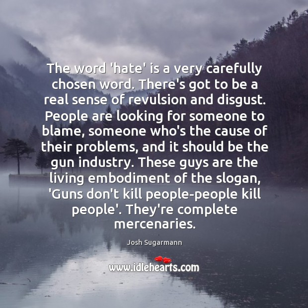 The word 'hate' is a very carefully chosen word. There's got to Image