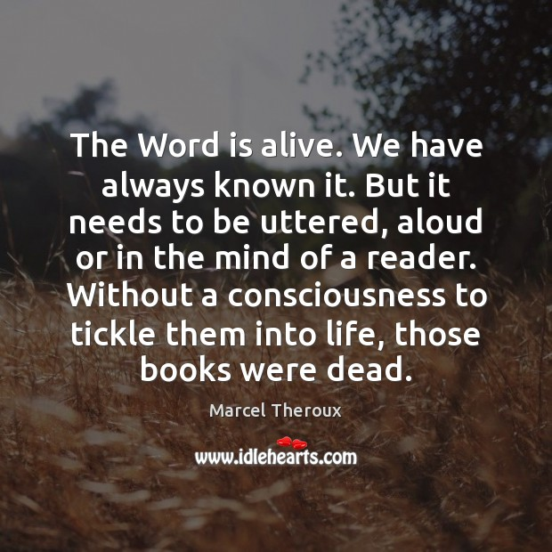The Word is alive. We have always known it. But it needs Image