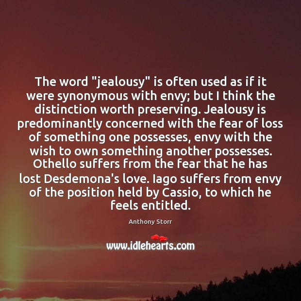 """The word """"jealousy"""" is often used as if it were synonymous with Jealousy Quotes Image"""