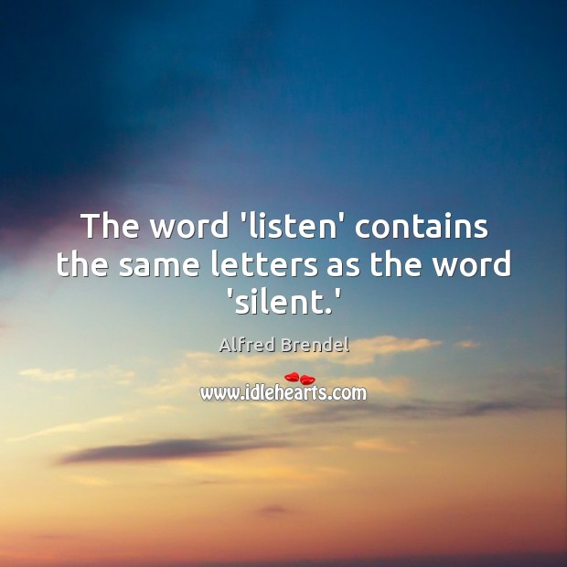Image, The word 'listen' contains the same letters as the word 'silent.'