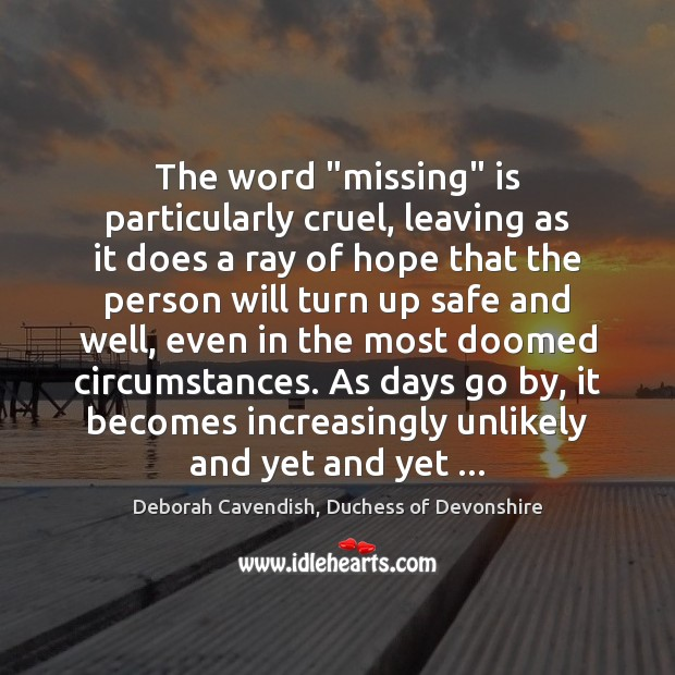 """Image, The word """"missing"""" is particularly cruel, leaving as it does a ray"""
