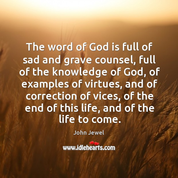 The word of God is full of sad and grave counsel, full of the knowledge of God Image