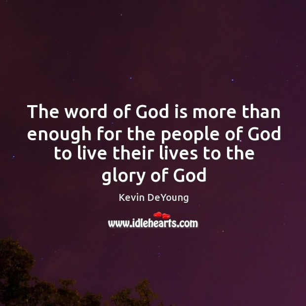 The word of God is more than enough for the people of Image