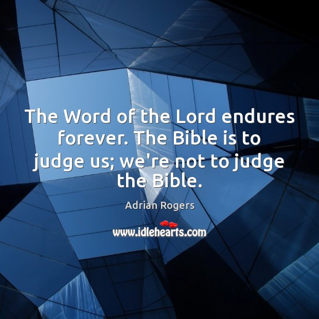 The Word of the Lord endures forever. The Bible is to judge Image