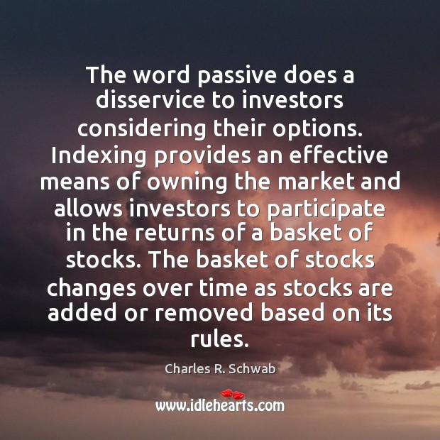 Image, The word passive does a disservice to investors considering their options. Indexing