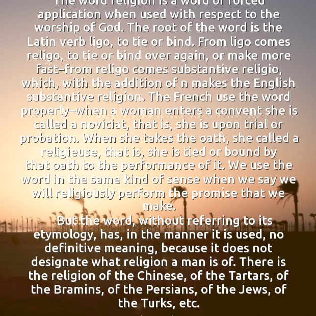 The word religion is a word of forced application when used with respect to the worship of God. Image
