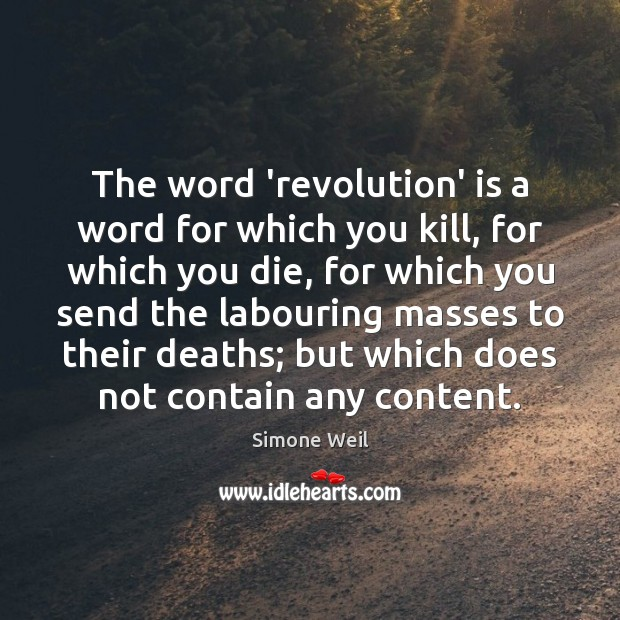 The word 'revolution' is a word for which you kill, for which Image