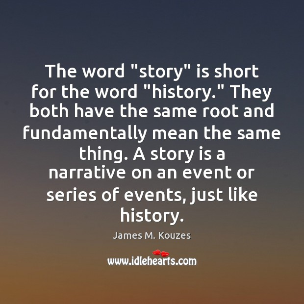 """The word """"story"""" is short for the word """"history."""" They both have Image"""