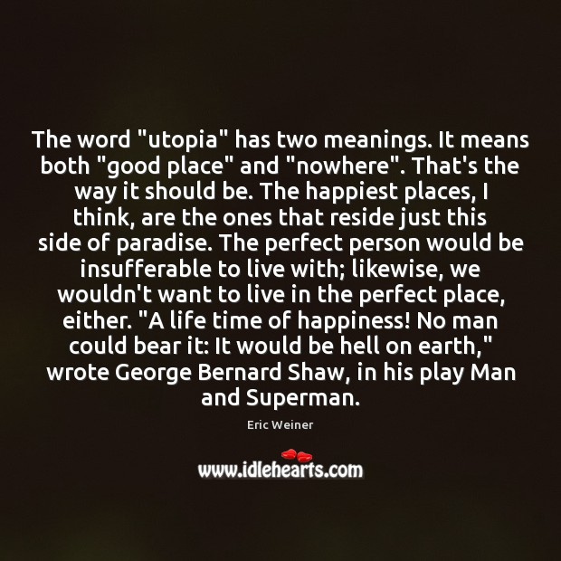 """The word """"utopia"""" has two meanings. It means both """"good place"""" and """" Image"""