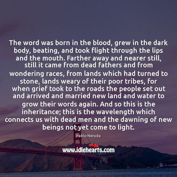 The word was born in the blood, grew in the dark body, Image