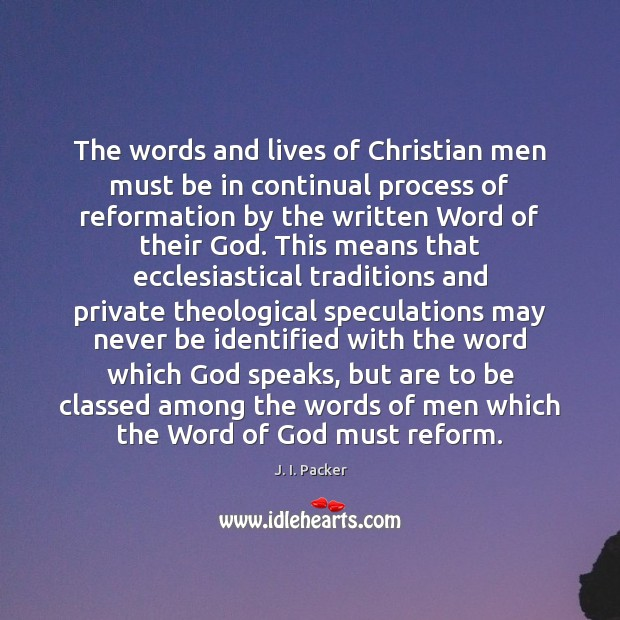 The words and lives of Christian men must be in continual process Image