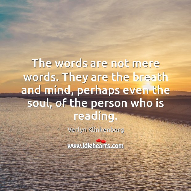 The words are not mere words. They are the breath and mind, Image