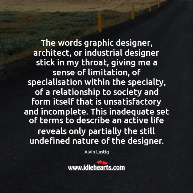 Image, The words graphic designer, architect, or industrial designer stick in my throat,