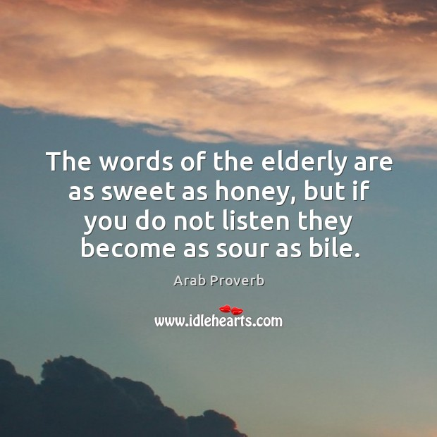 The words of the elderly are as sweet as honey Arab Proverbs Image