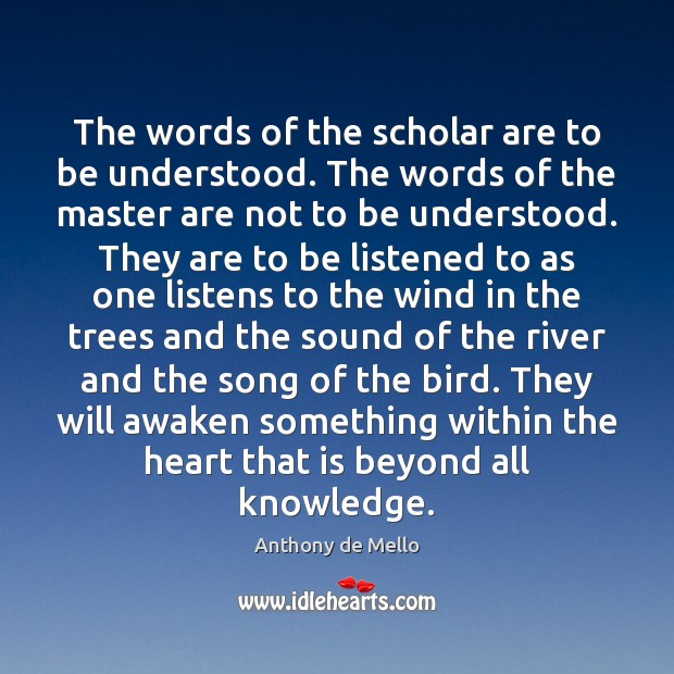 The words of the scholar are to be understood. The words of Image