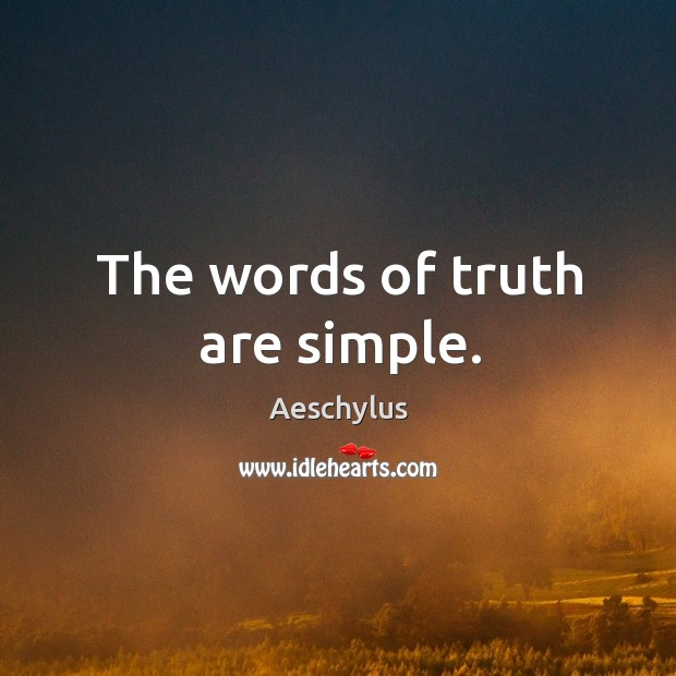 The words of truth are simple. Image